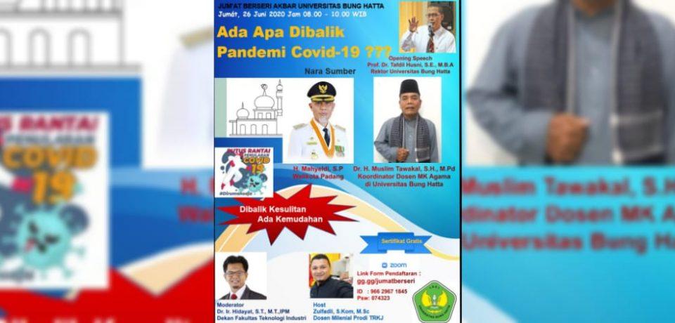 """Jumat Berseri Akbar FTI Universitas Bung Hatta """" Ada Apa Dibalik Pandemi Covid-19 ???"""""""